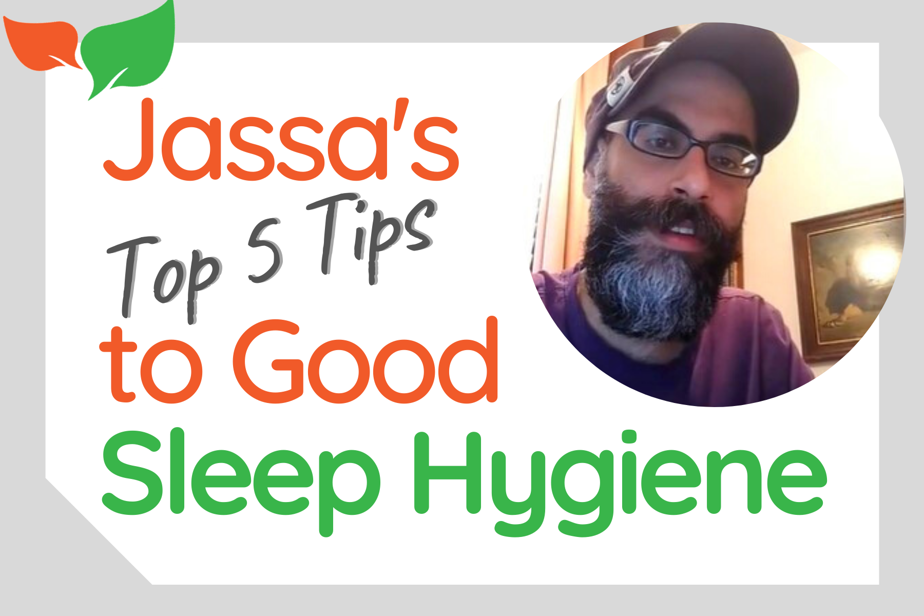 Jassa's Five Tips for Good Sleep Hygiene
