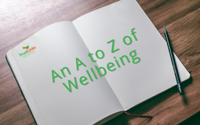 An A to Z of Wellbeing and ways you can look after yourself