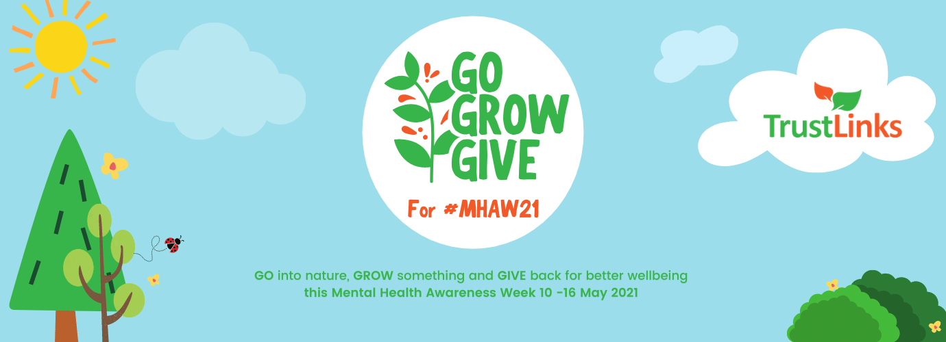 GO, GROW, GIVE for Mental Health Awareness Week 2021